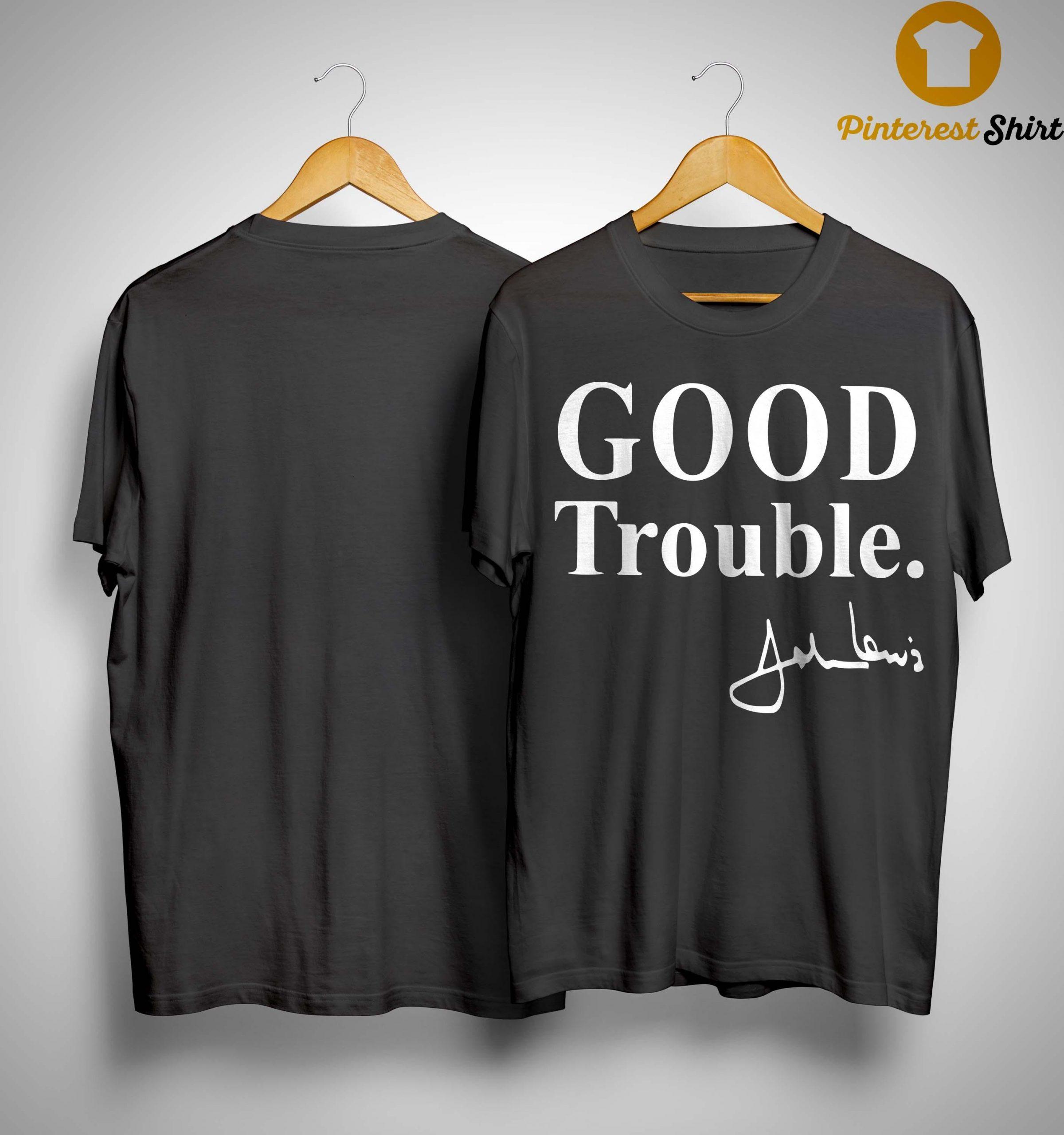 Good Trouble Signature John Lewis Shirt