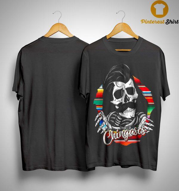 House Of Chingasos Shirt