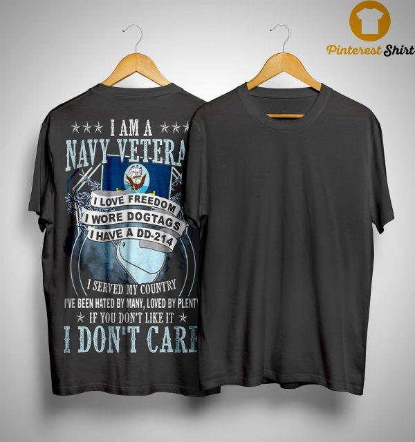 I Am A Navy Veteran I Love Freedom I Wore Dog Tags I Have A Dd 214 Shirt