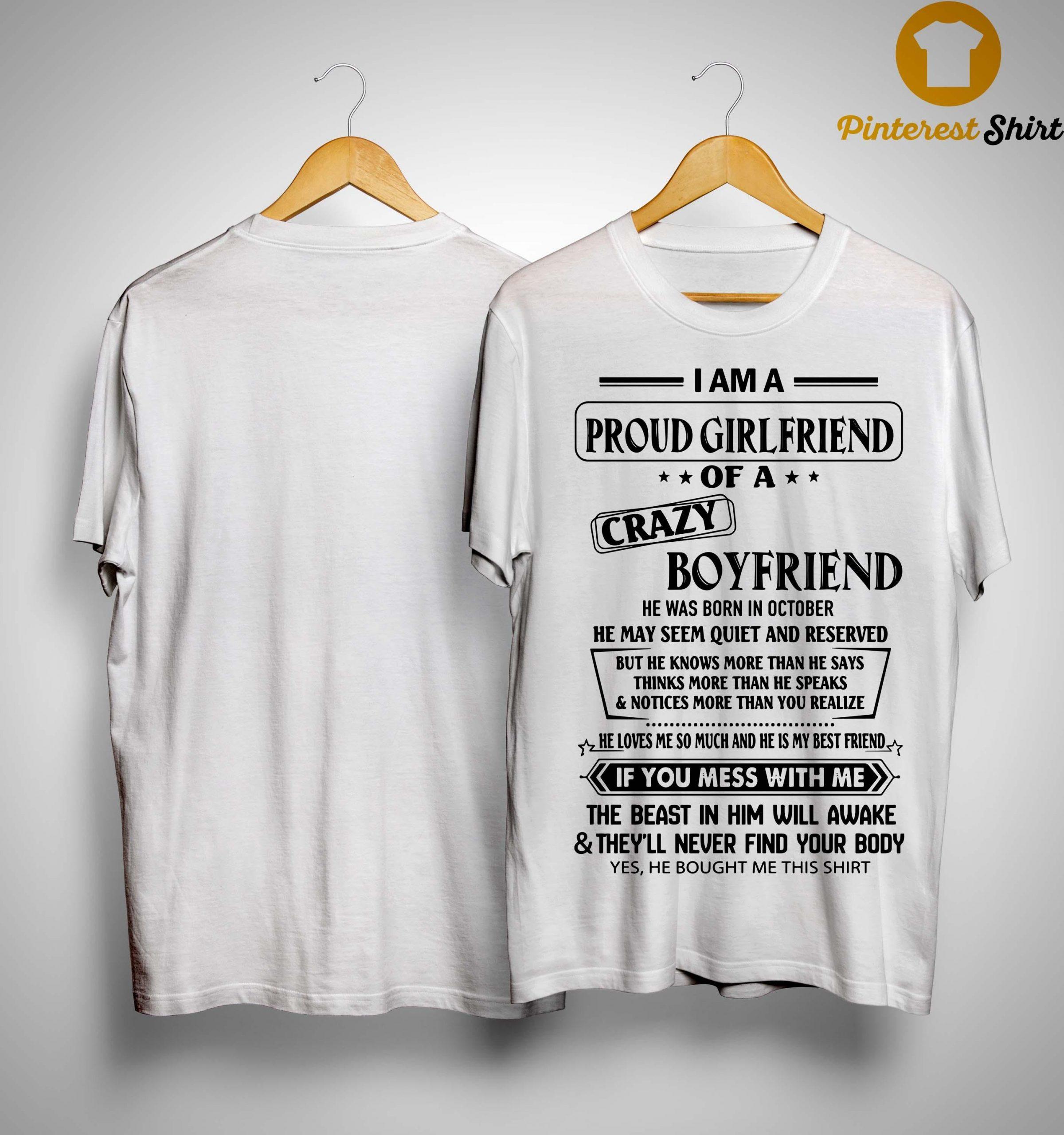 I Am A Proud Girlfriend Of A Crazy Boyfriend He Was Born In October Shirt