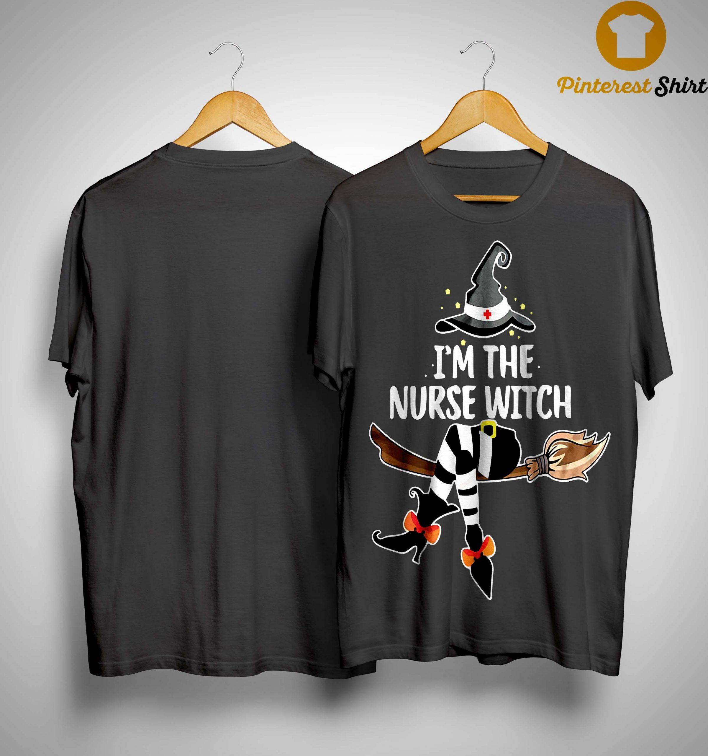 I Am The Nurse Witch Shirt