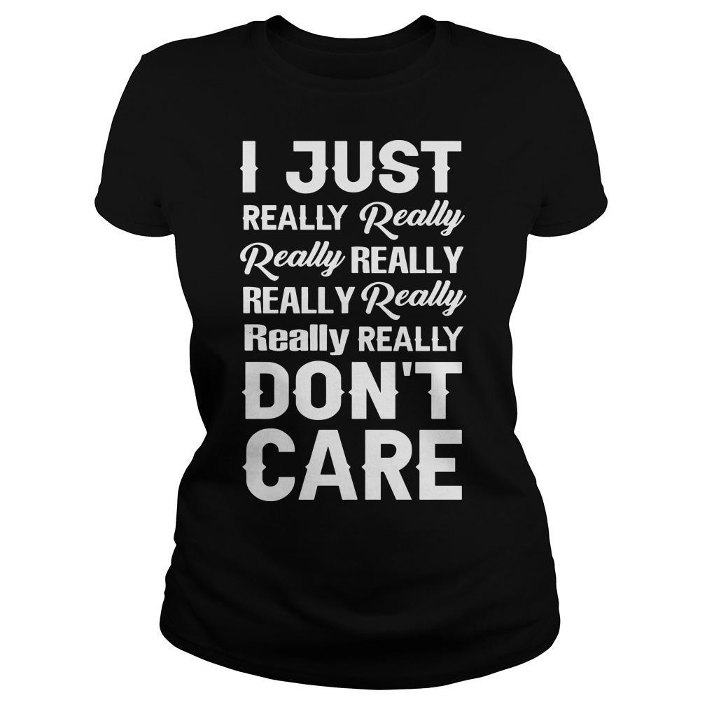 I Just Really Really Really Really Don't Care Longsleeve