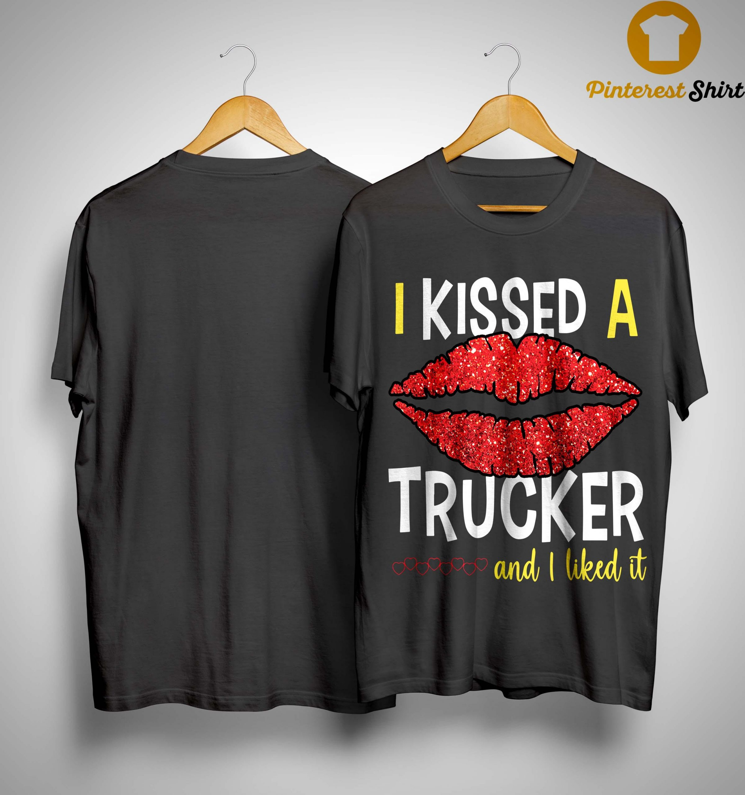 I Kissed A Trucker And I Liked It Shirt