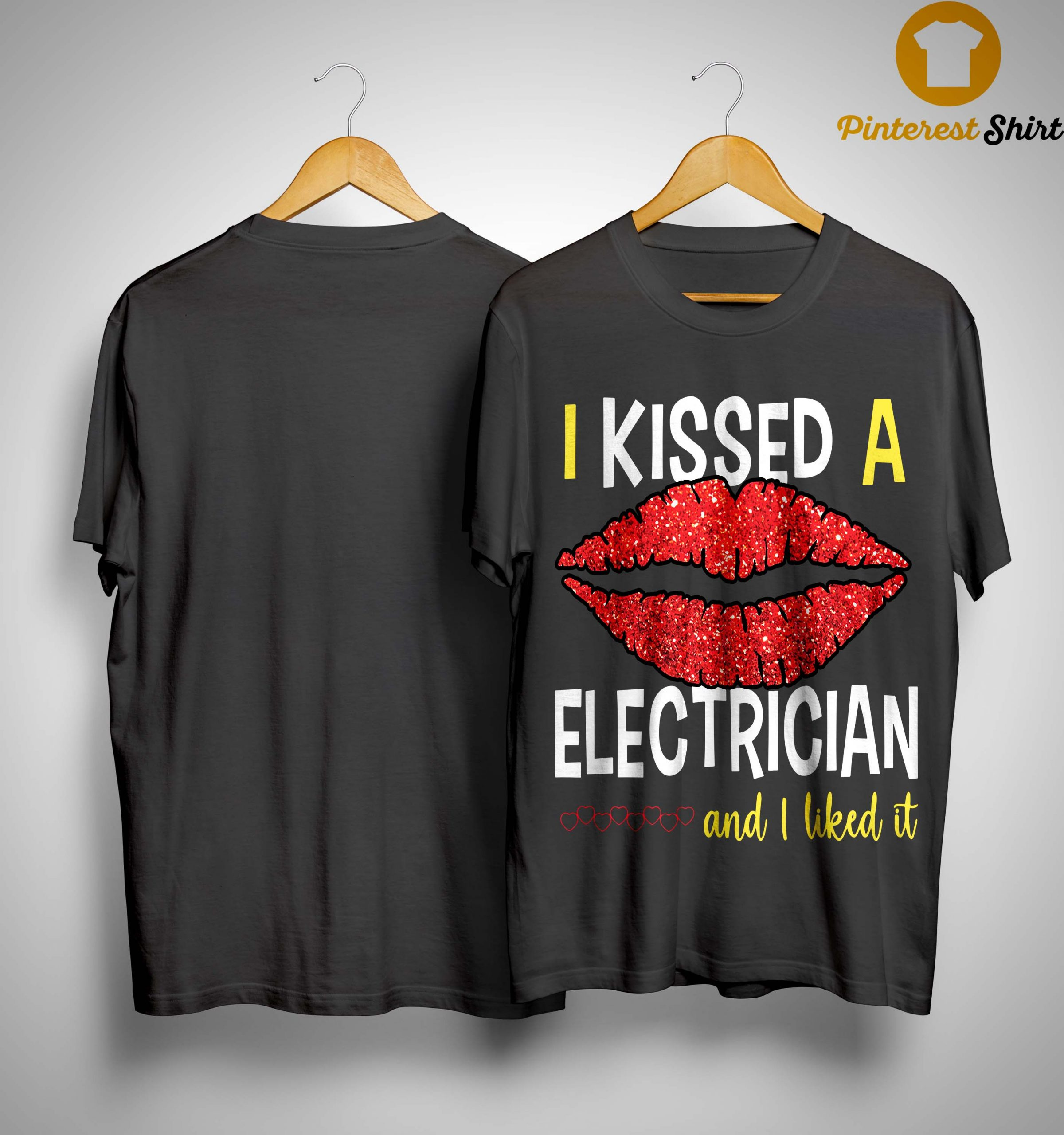 I Kissed An Electrician And I Liked It Shirt