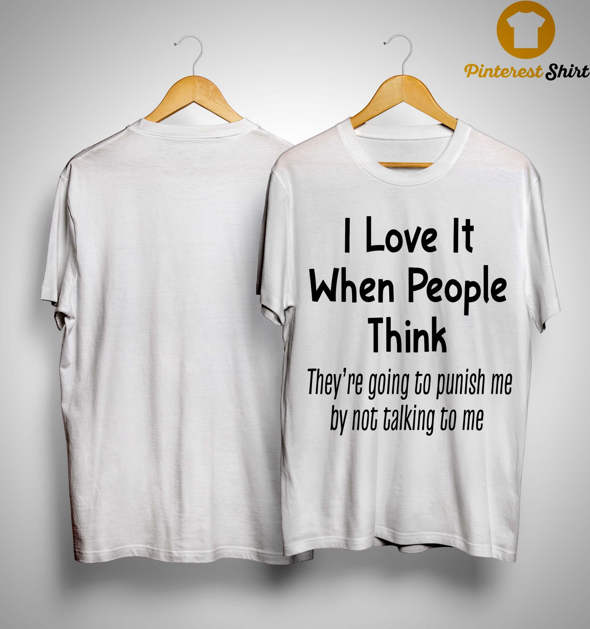 I Love It When People Think They're Going To Punish Me Shirt