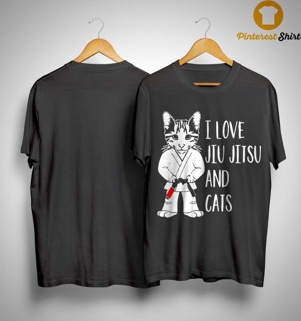 I Love Jiu Jitsu And Cats Shirt