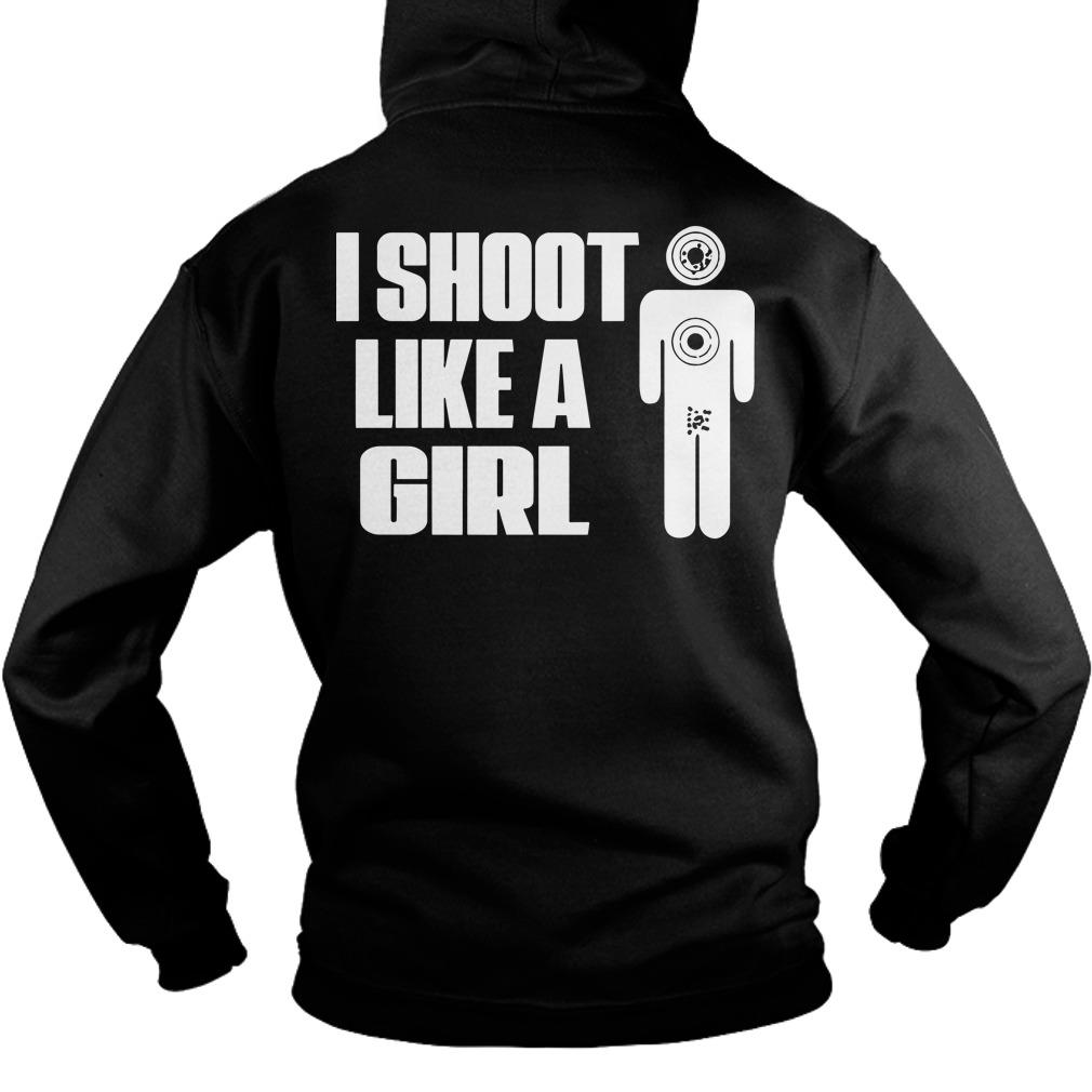 I Shoot Like A Girl Hoodie