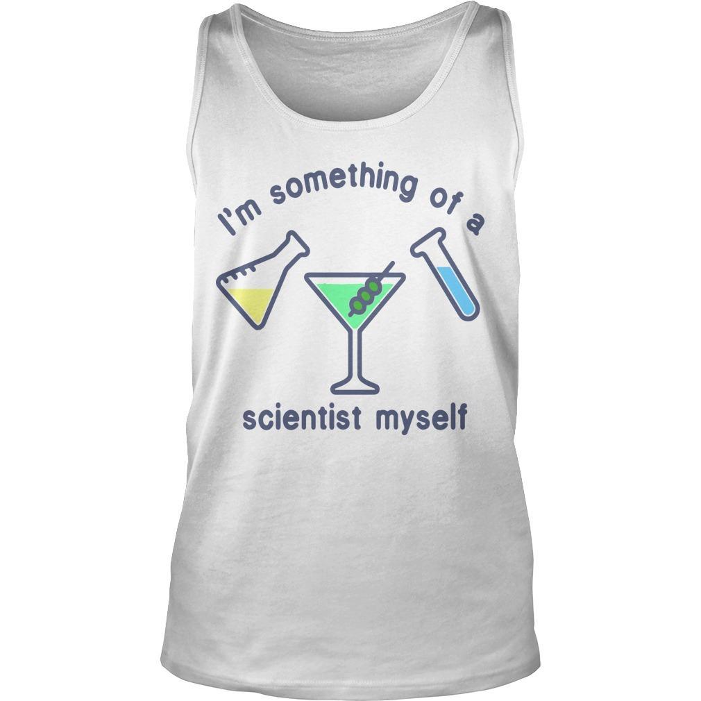 I'm Something Of A Scientist Myself Tank Top