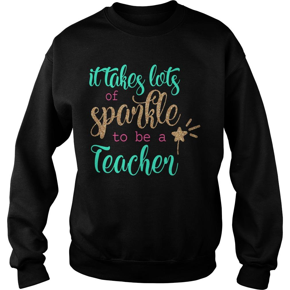 It Takes Lots Of Sparkle To Be A Teacher Sweater