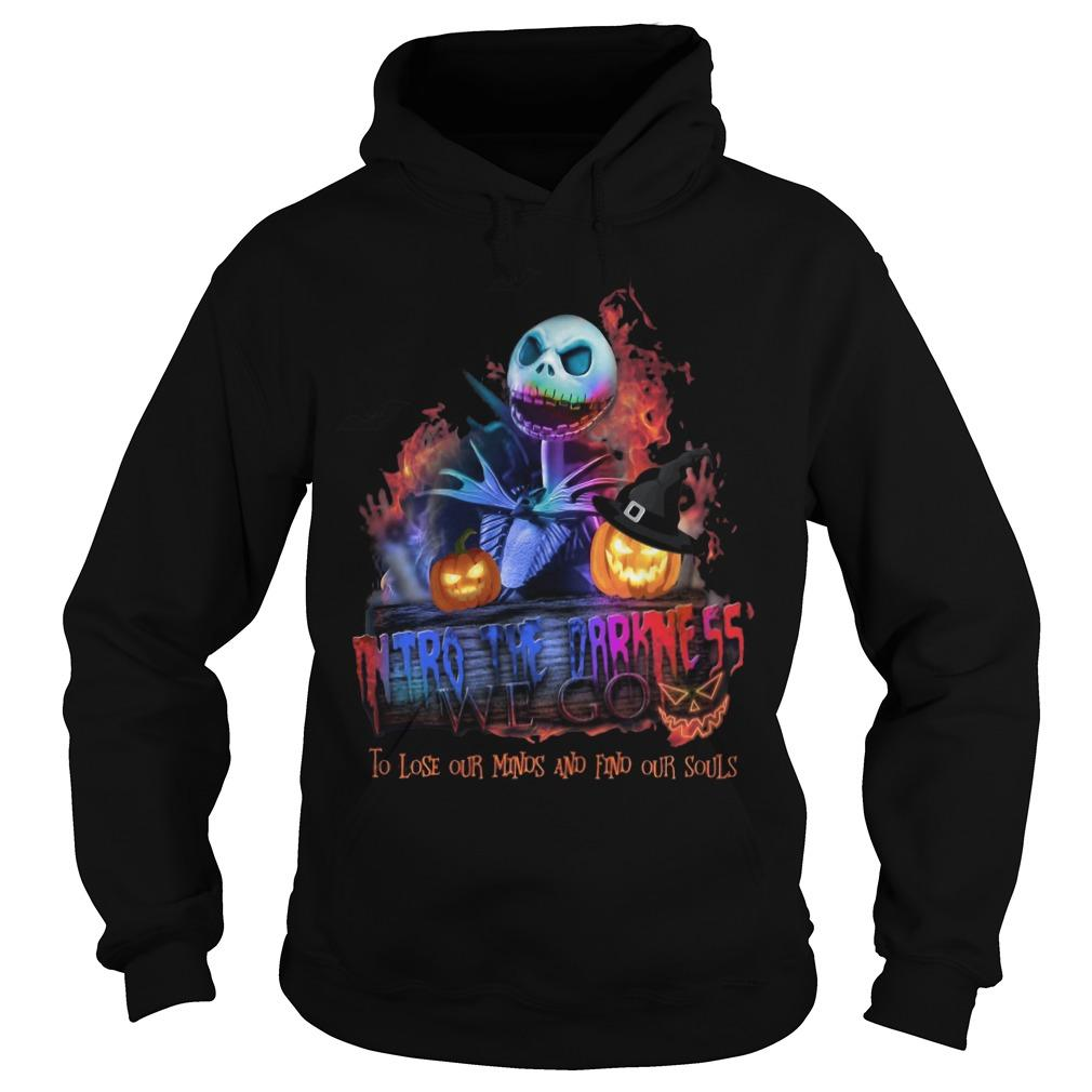 Jack Skellington Into The Darkness We Go To Lose Our Minds And Find Our Souls Hoodie