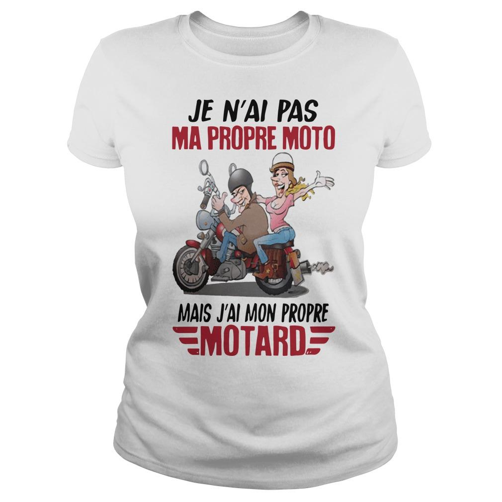 Je N'ai Pas Ma Propre Moto Mais J'ai Mon Propre Motard Longsleeve
