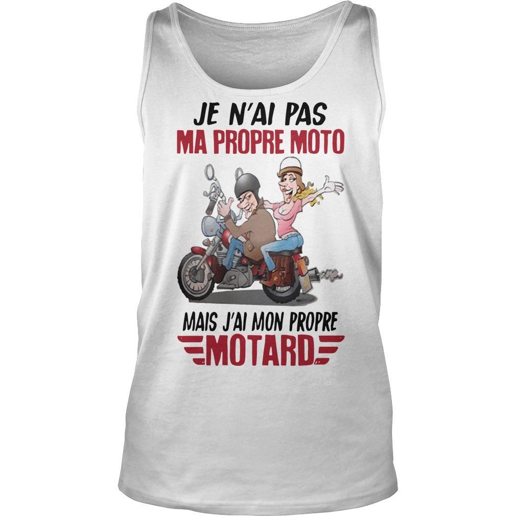 Je N'ai Pas Ma Propre Moto Mais J'ai Mon Propre Motard Tank Top