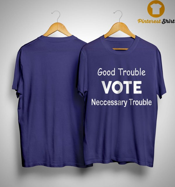 Mike D'antoni Good Trouble Vote Necessary Trouble Shirt