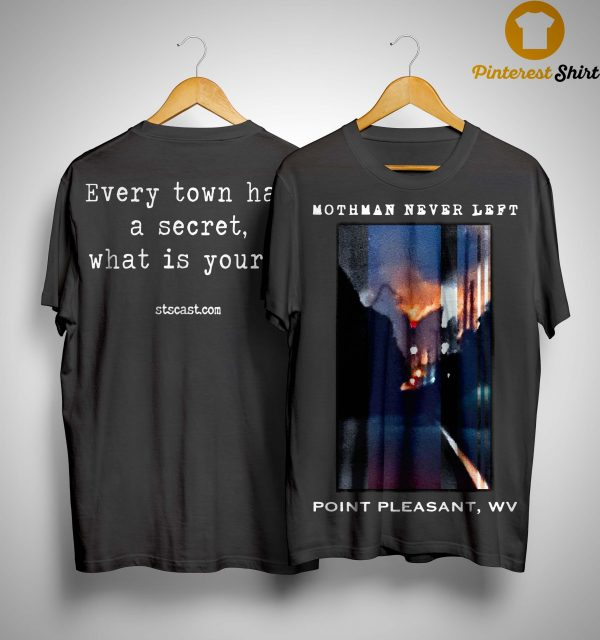 Mothman Never Left Point Pleasant Wv Shirt