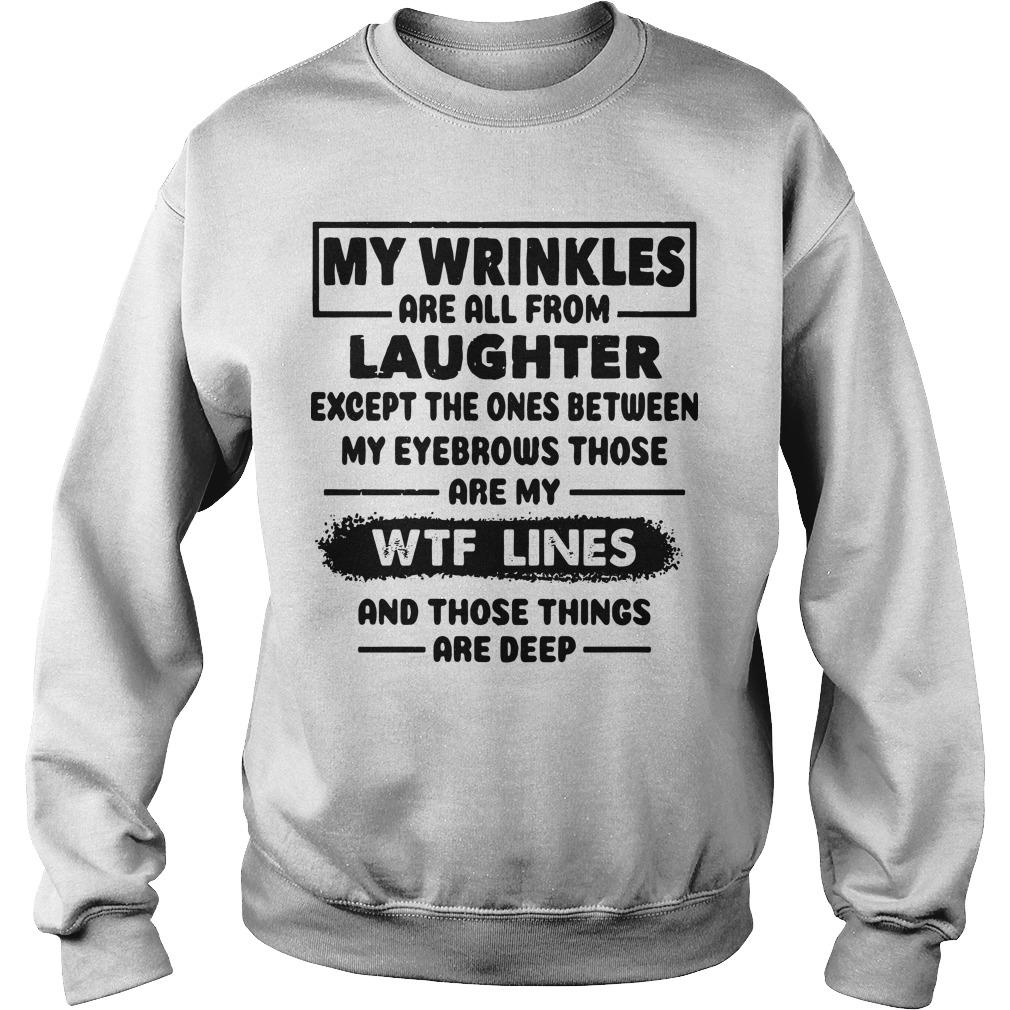 My Wrinkles Are All From Laughter Except The Ones Sweater