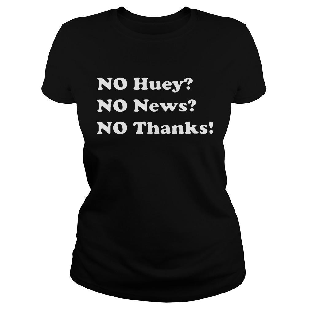 No Huey No News No Thanks Longsleeve