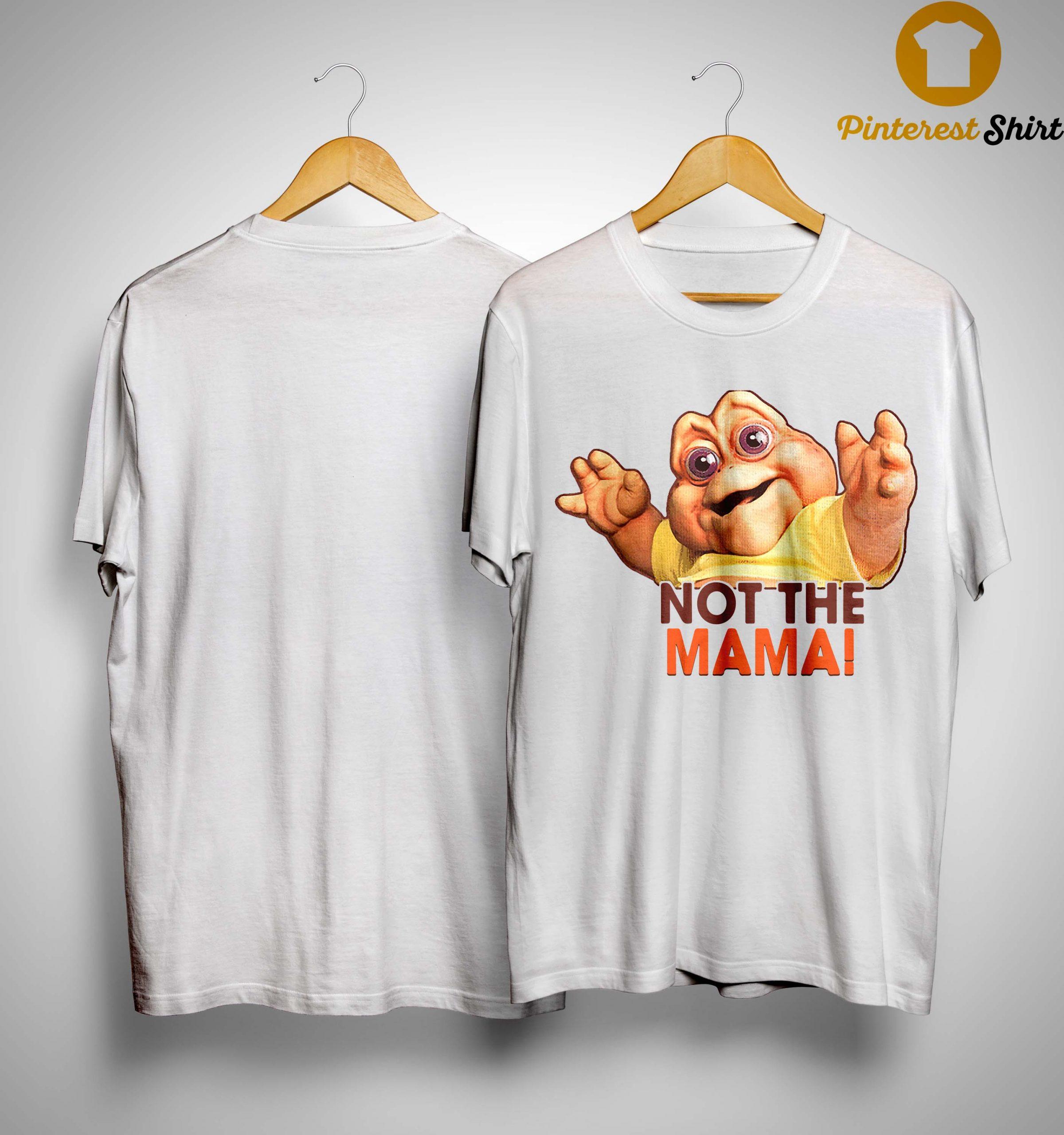 Not The Mama Shirt