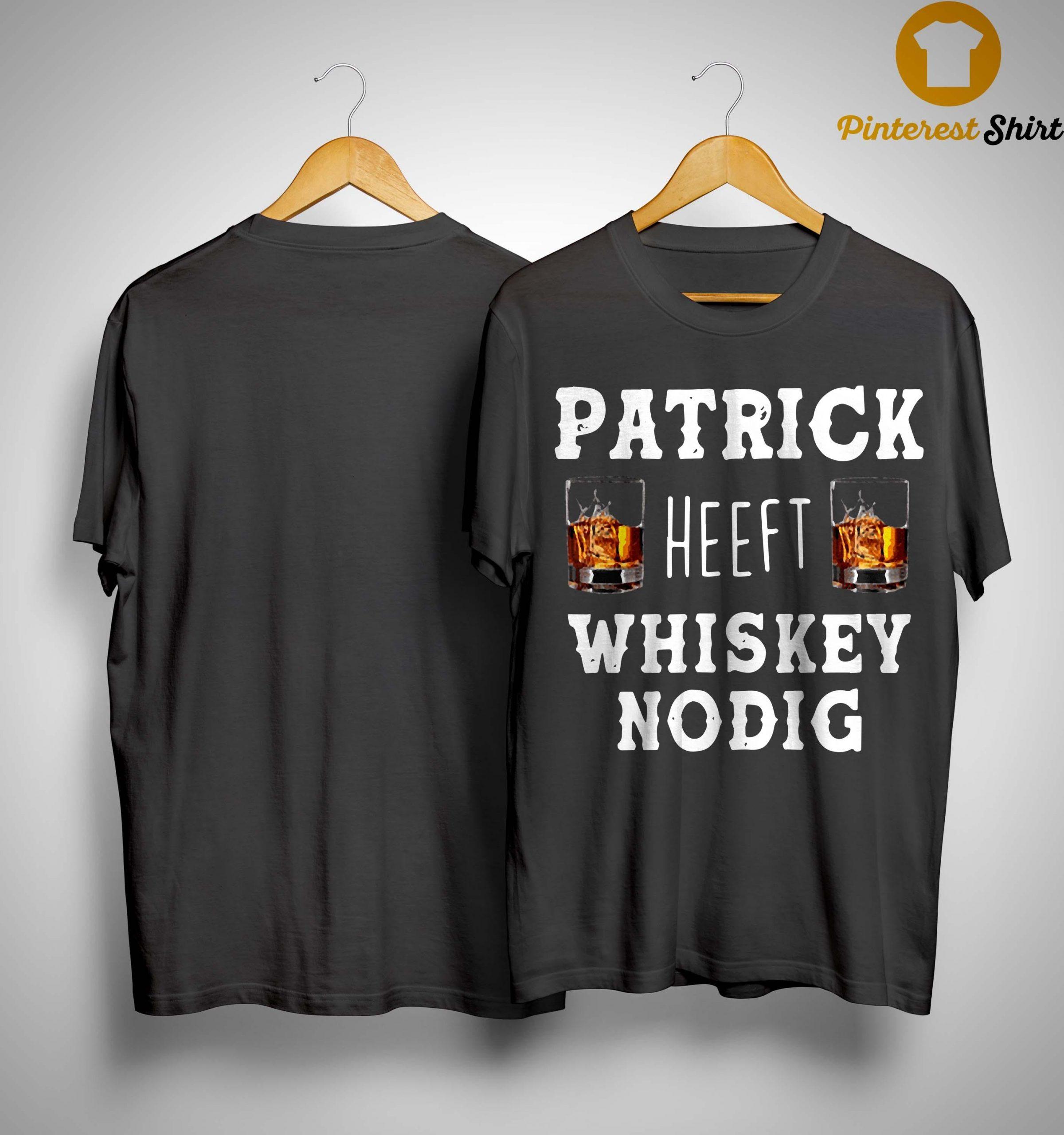 Patrick Heeft Whiskey Nodig Shirt