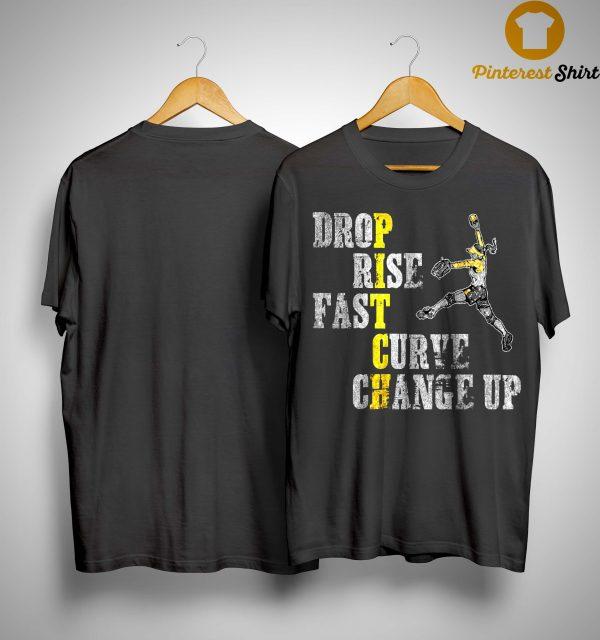 Pitch Drop Rise Fast Curve Change Up Shirt