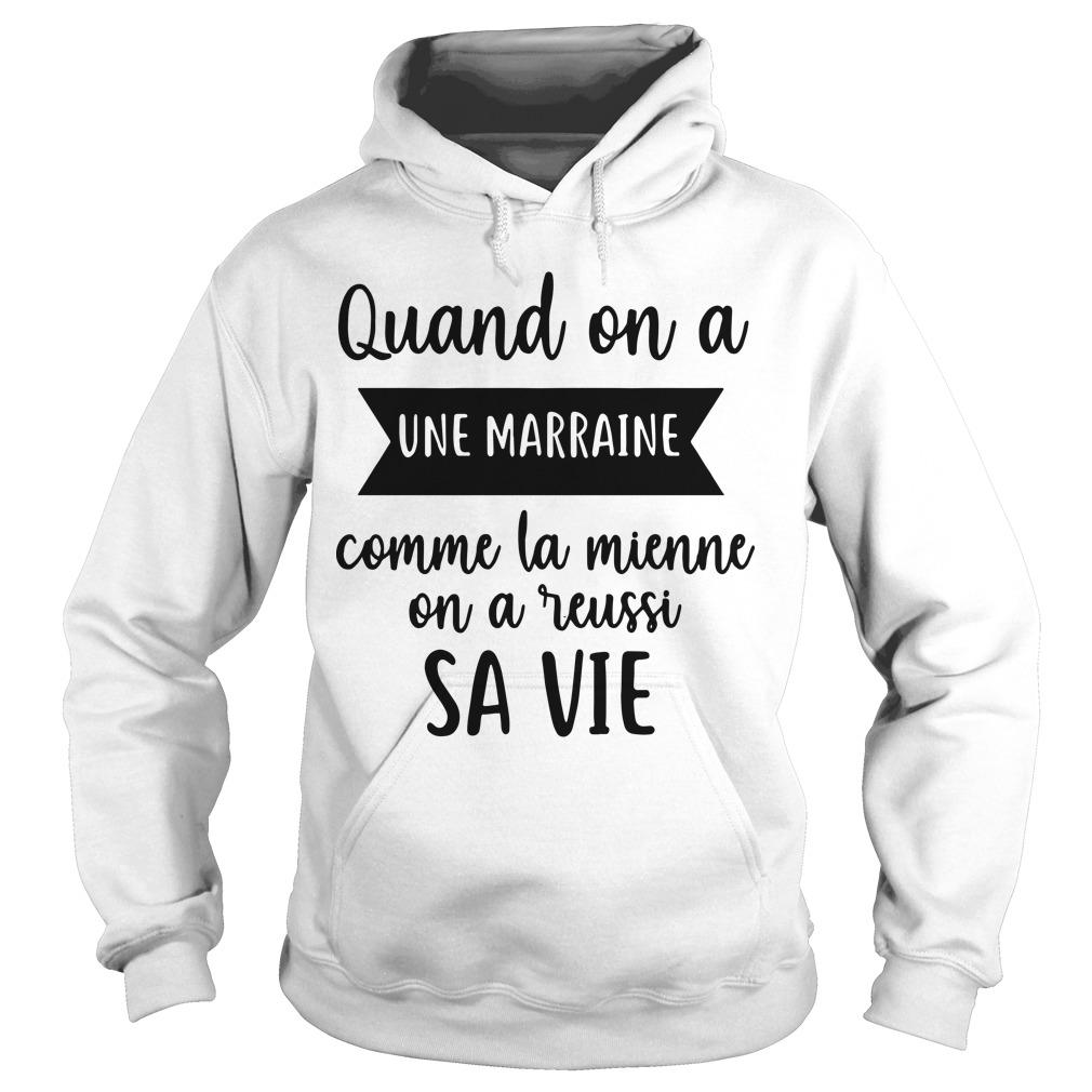 Quand On A Une Marraine Comme La Mienne On A Reussi Sa Vie Hoodie