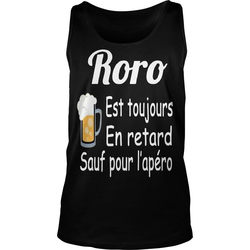 Roro Est Toujours En Retard Sauf Pour L'apéro Tank Top