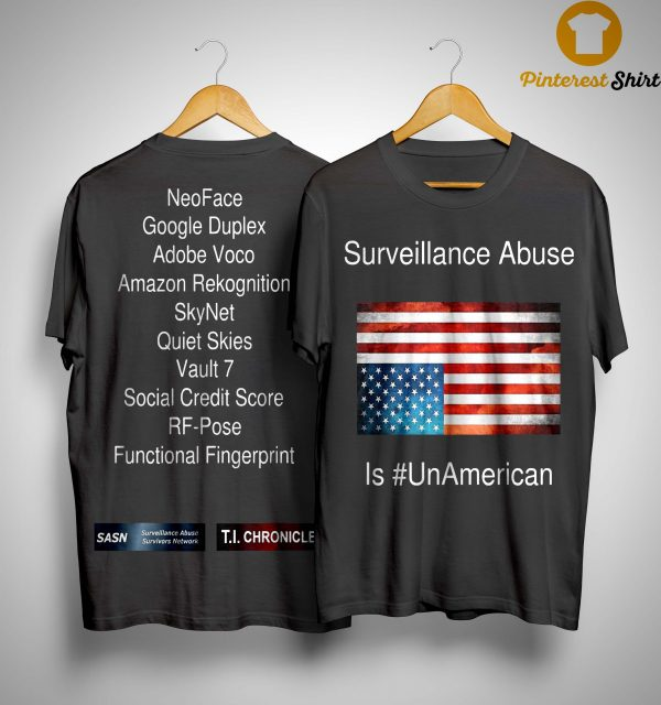 Surveillance Abuse Is #unamerican Shirt