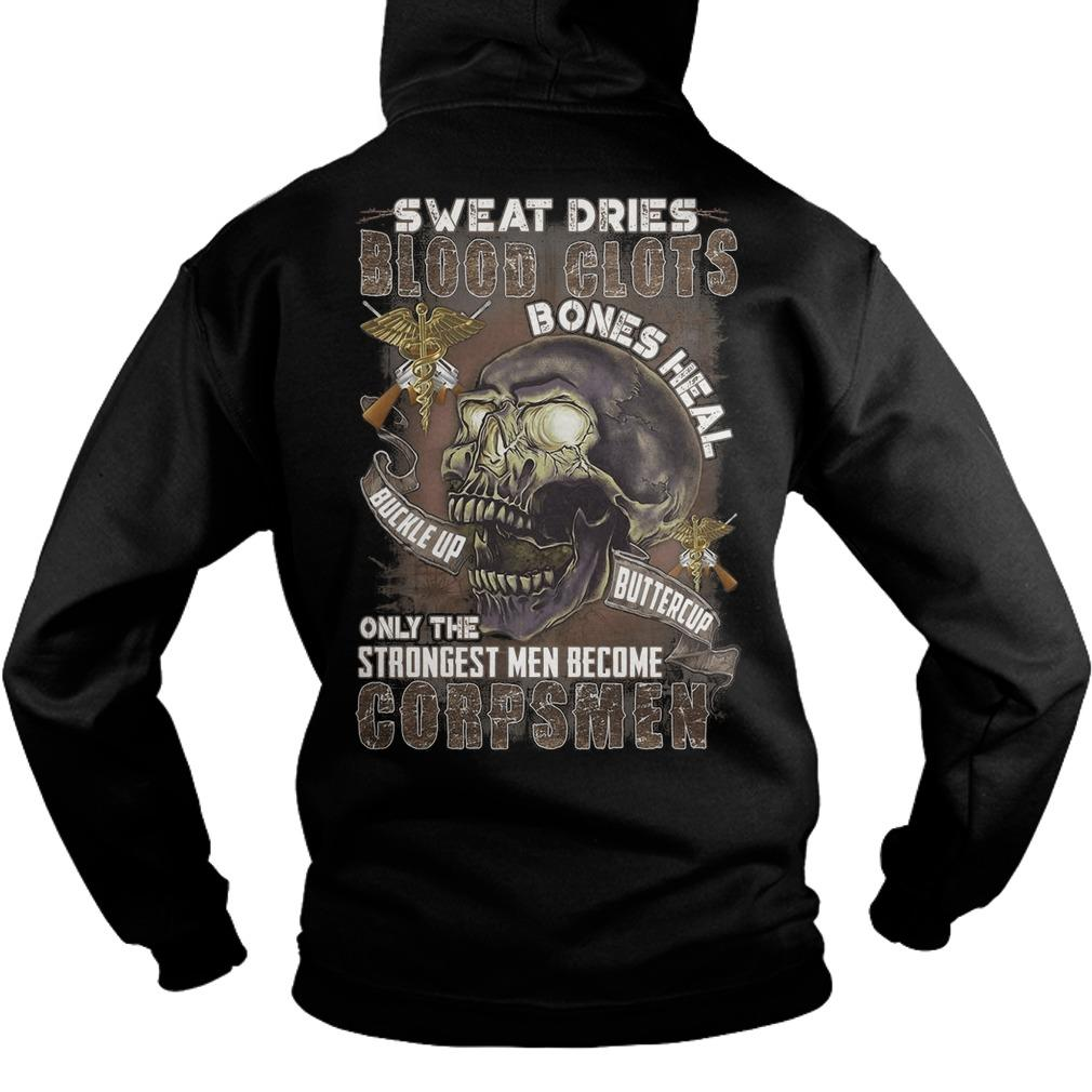 Sweat Dries Blood Clots Only The Strongest Men Become Corpsmen Hoodie