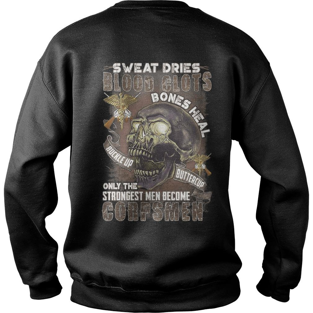 Sweat Dries Blood Clots Only The Strongest Men Become Corpsmen Sweater