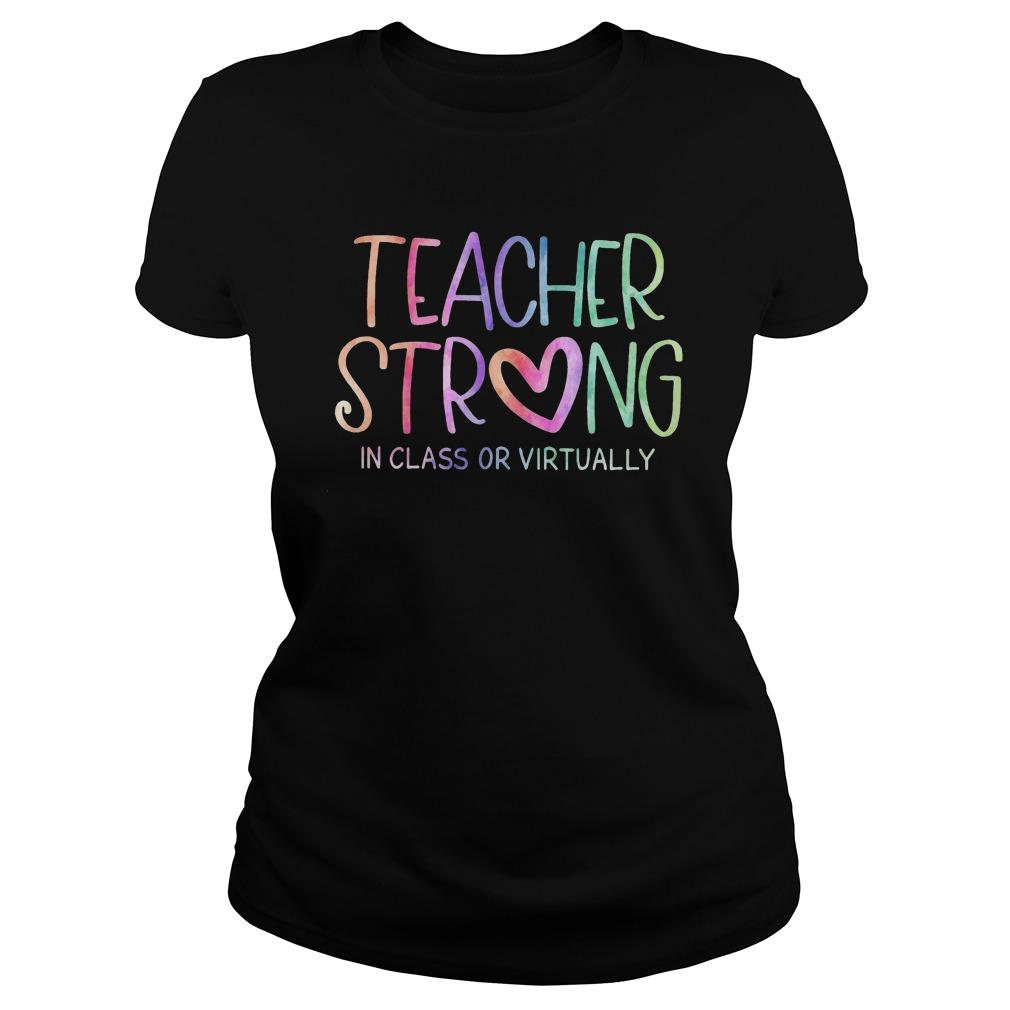 Teacher Strong In Class Or Virtually Longsleeve
