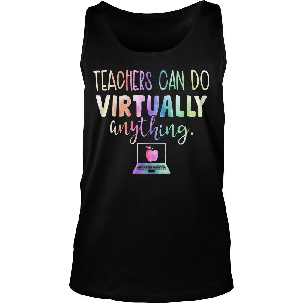 Teachers Can Do Virtually Anything Tank Top