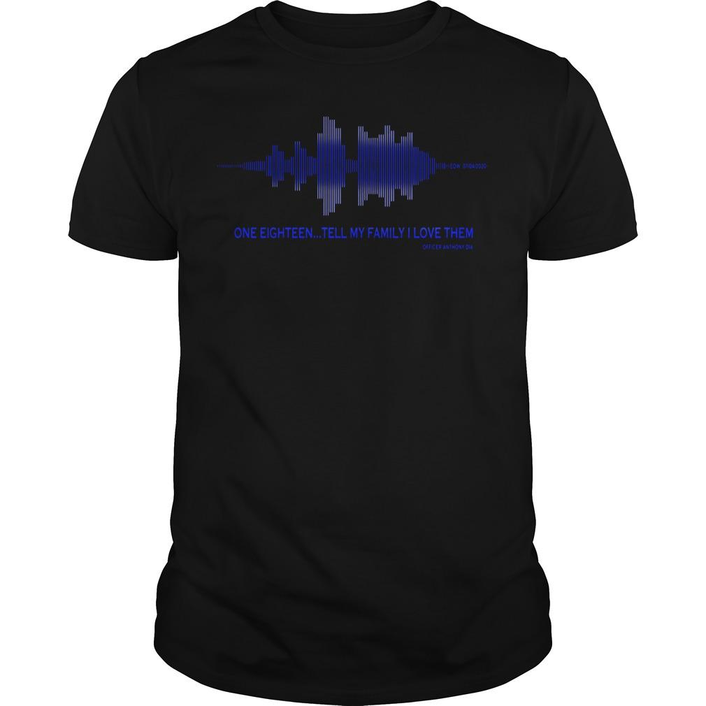 Tell My Family I Love Them Shirt Thin Blue Line