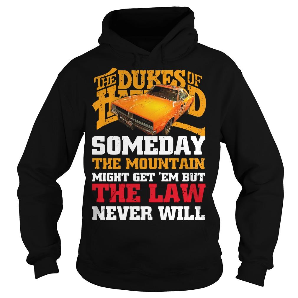 The Dukes Of Hazzard Someday The Mountain Might Get 'em Hoodie