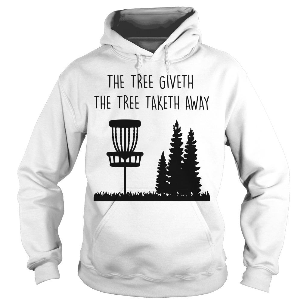 The Three Giveth The Tree Taketh Away Hoodie