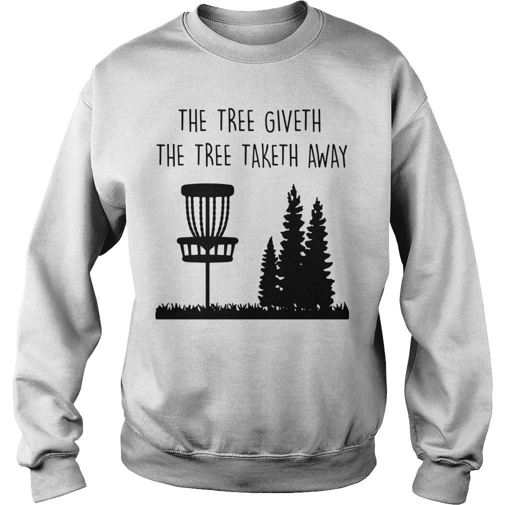 The Three Giveth The Tree Taketh Away Sweater
