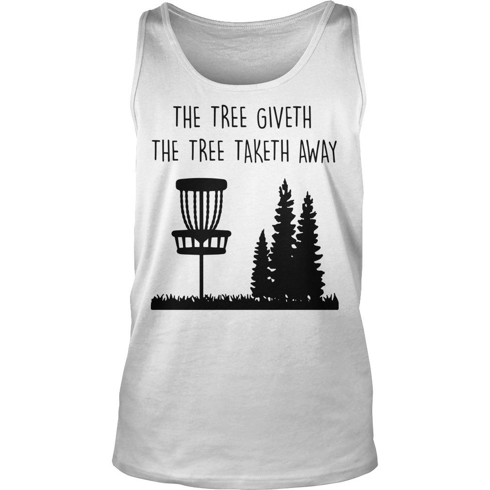 The Three Giveth The Tree Taketh Away Tank Top
