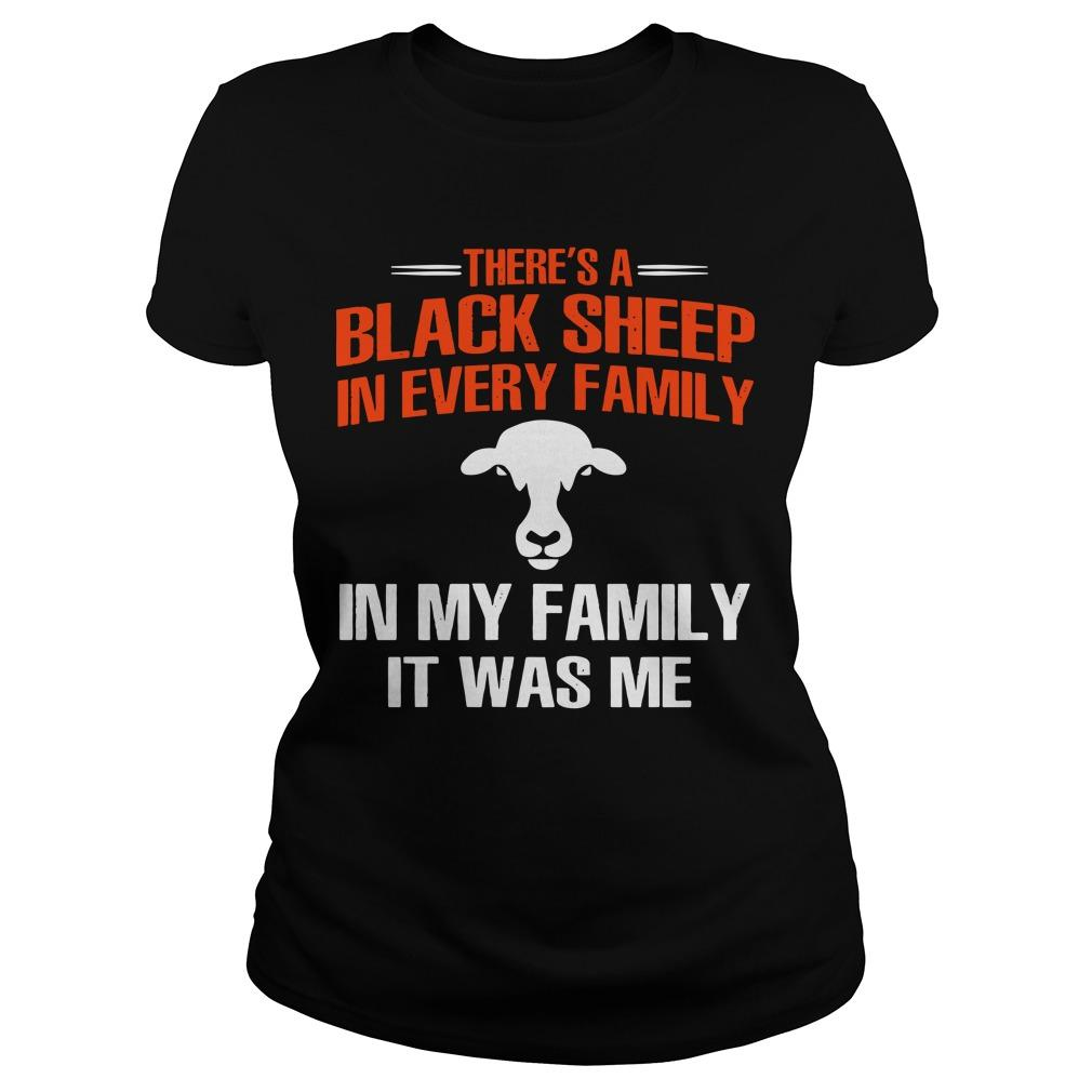 There's A Black Sheep In Every Family In My Family It Was Me Longsleeve