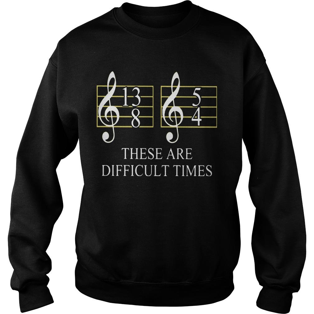 These Are Difficult Times Sweater