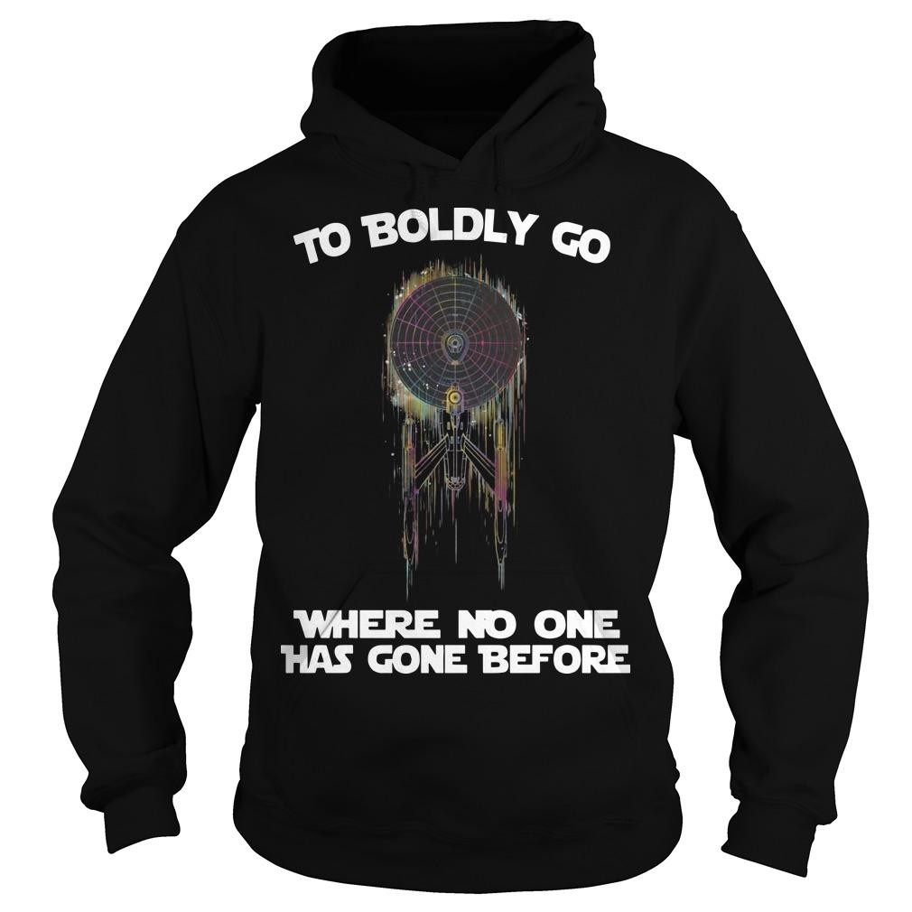 To Boldly Go Where No One Has Gone Before Hoodie