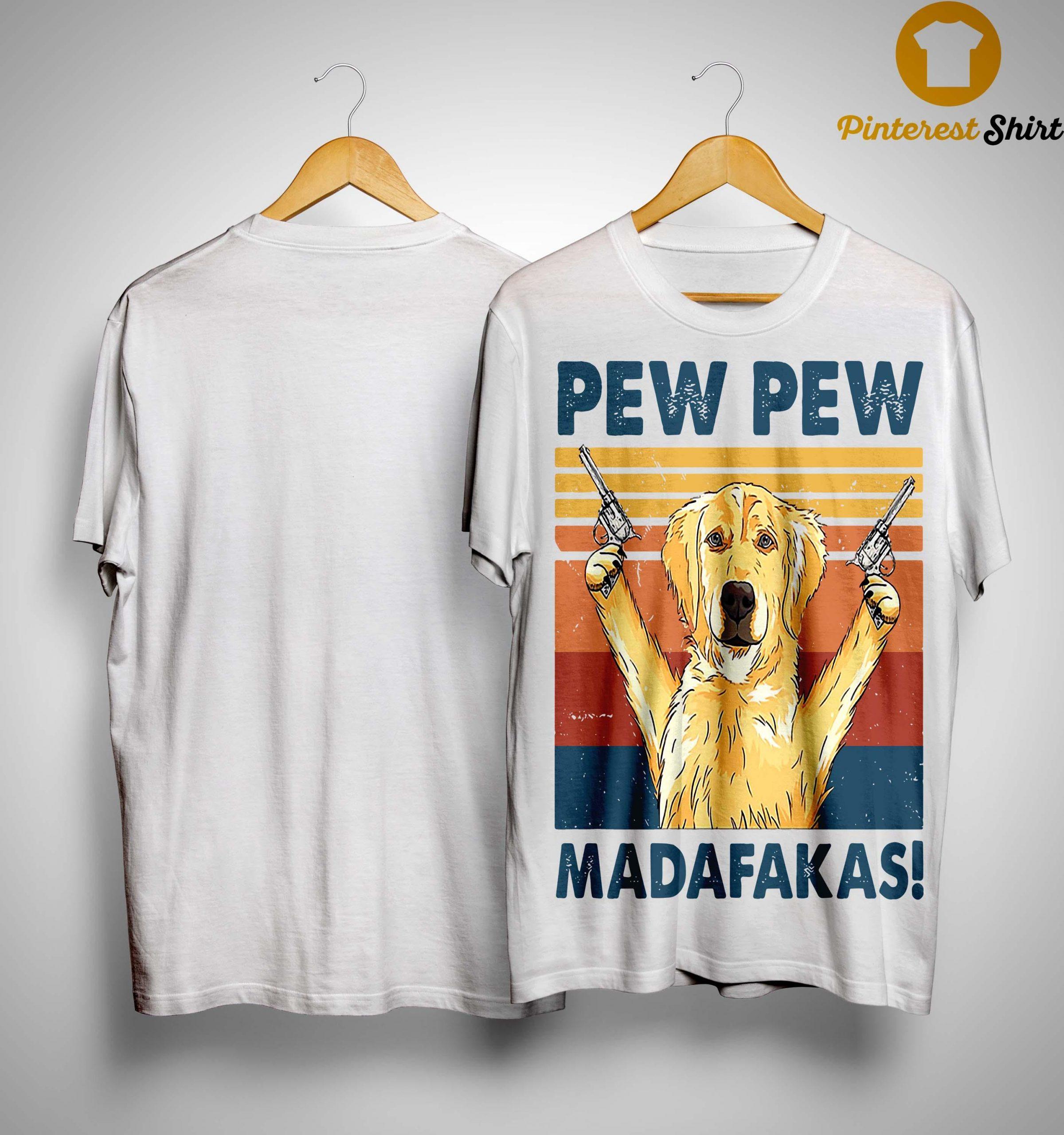 Vintage Golden Retriever Pew Pew Madafakas Shirt