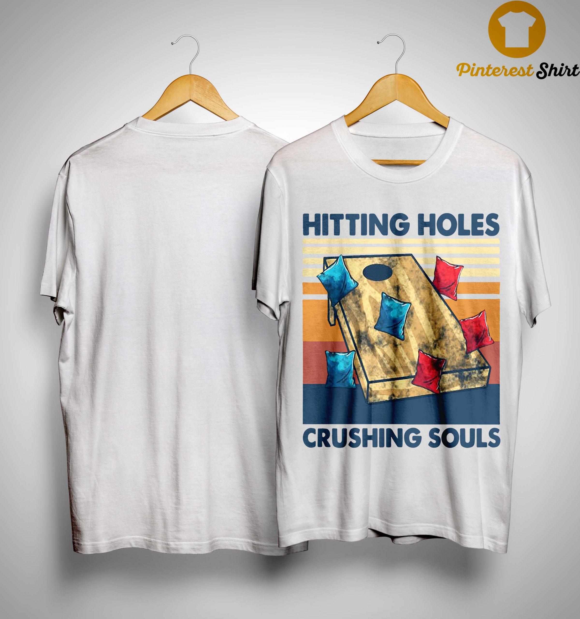 Vintage Hitting Holes Crushing Souls Shirt