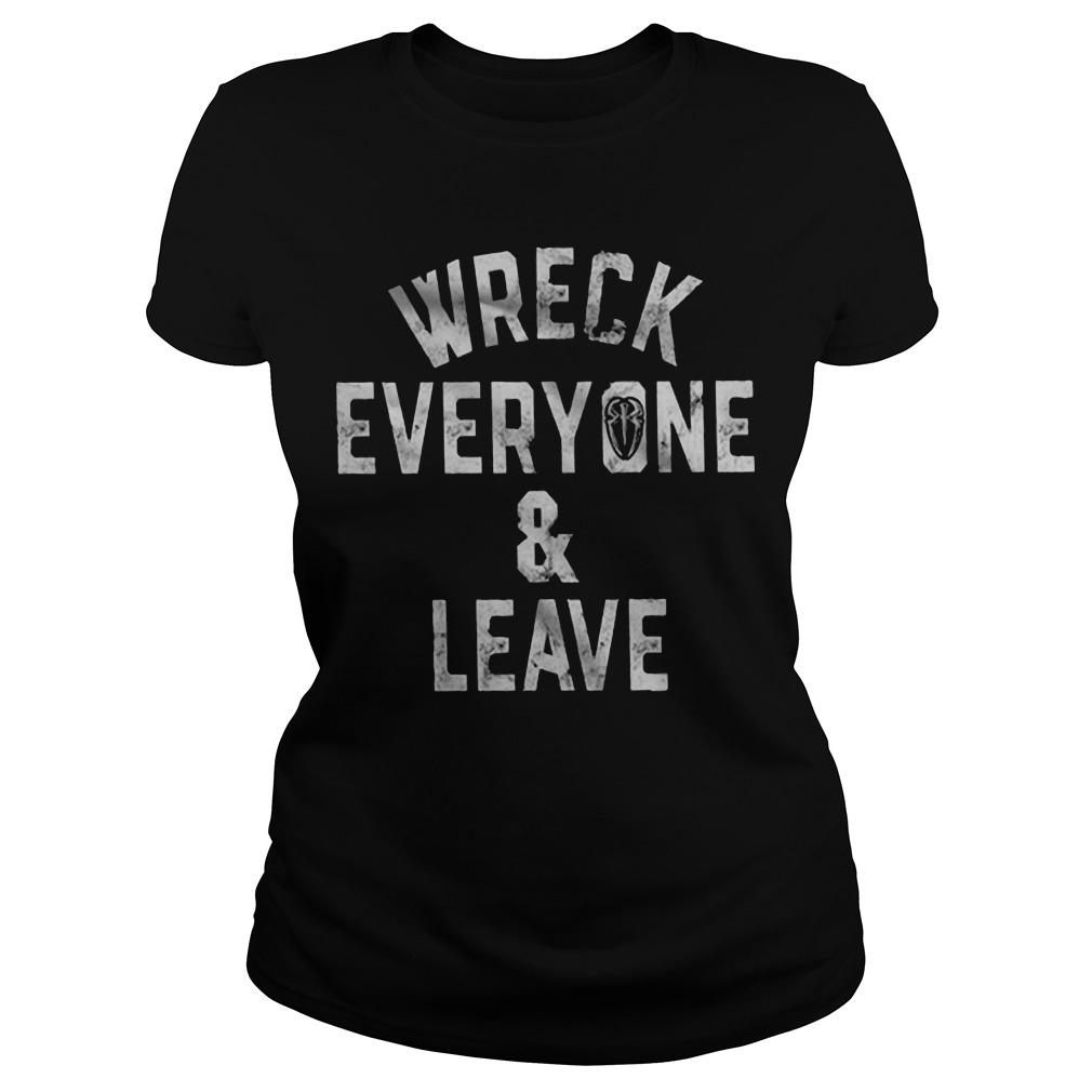 Wreck Everyone And Leave Roman Reigns T Longsleeve