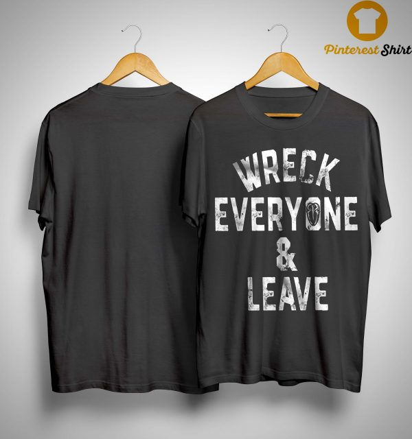 Wreck Everyone And Leave Roman Reigns T Shirt