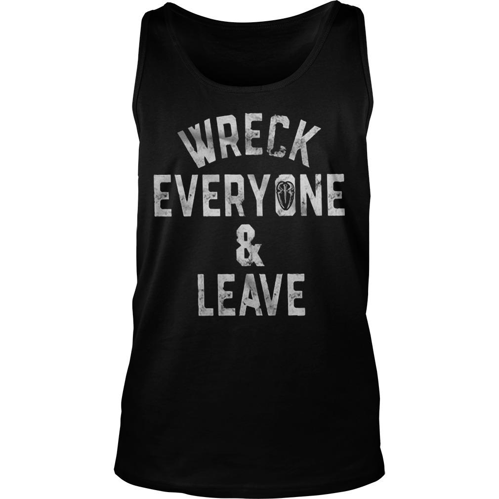Wreck Everyone And Leave Roman Reigns T Tank Top