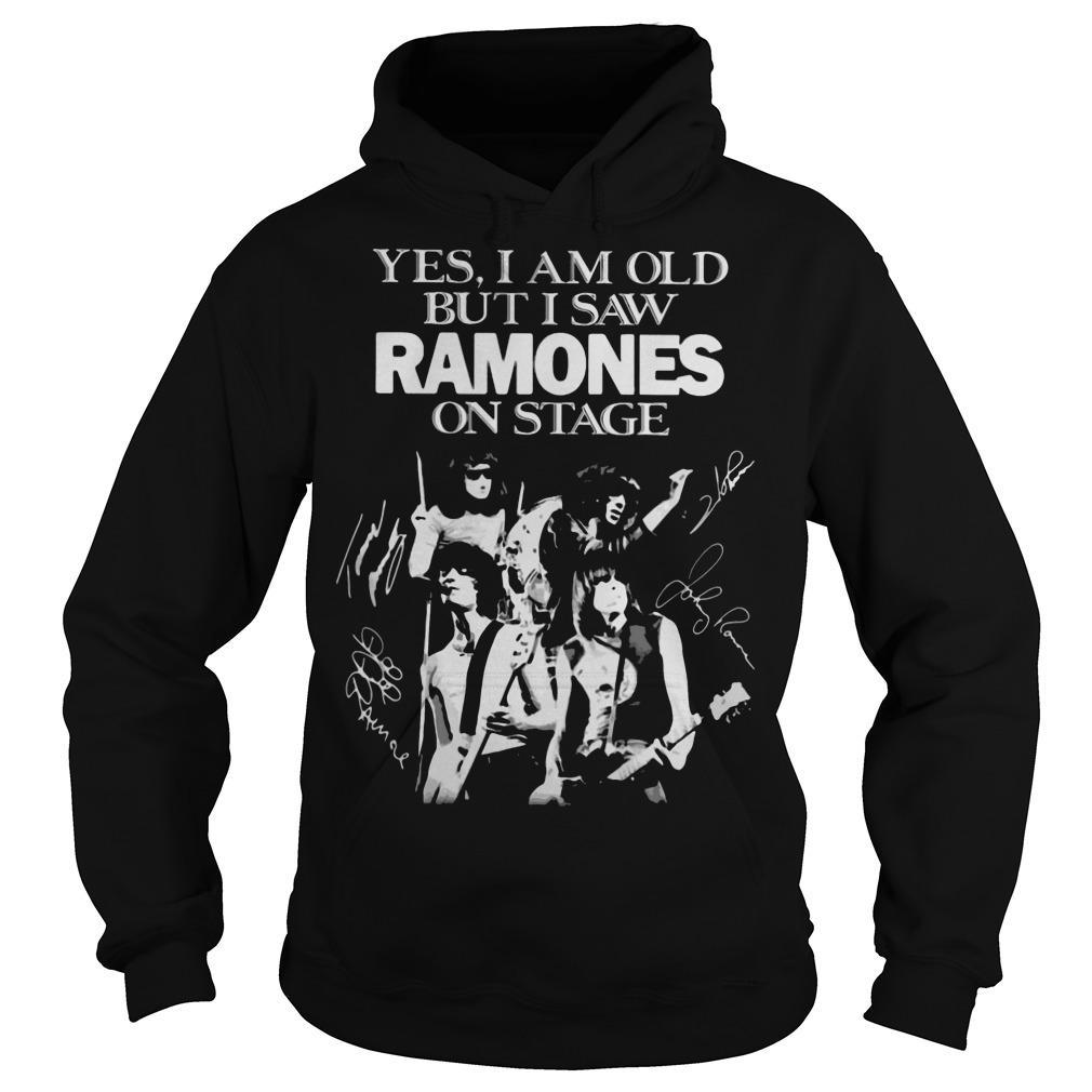 Yes I Am Old But I Saw Ramones On Stage Hoodie