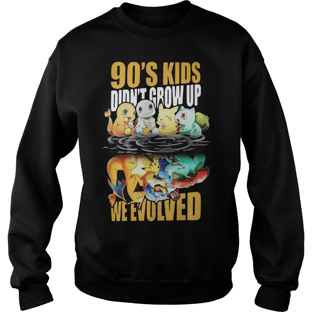 90's Kids Didn't Grow Up We Evolved Sweater