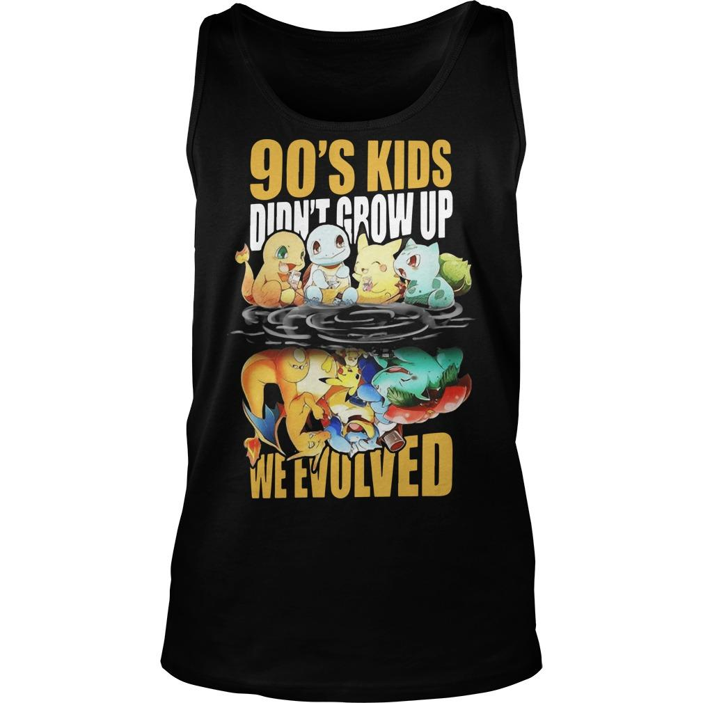 90's Kids Didn't Grow Up We Evolved Tank Top