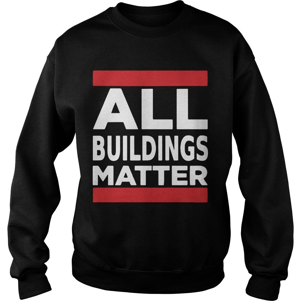 All Buildings Matter T Sweater