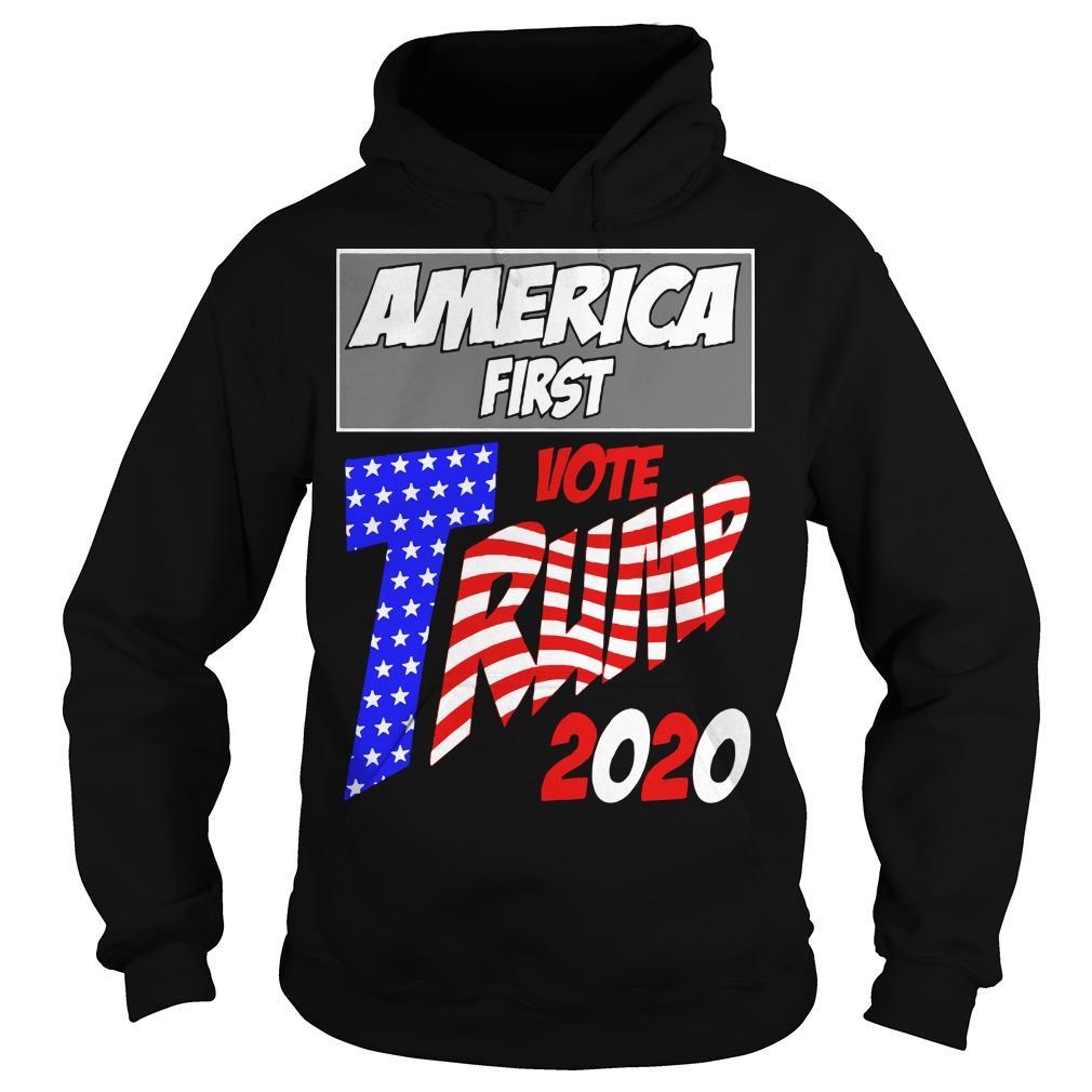 America First Vote Trump 2020 Hoodie
