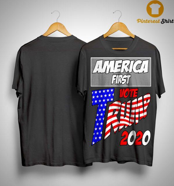 America First Vote Trump 2020 Shirt