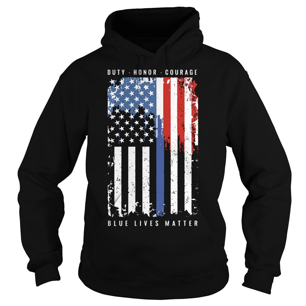 American Flag Duty Honor Courage Blue Lives Matter Hoodie